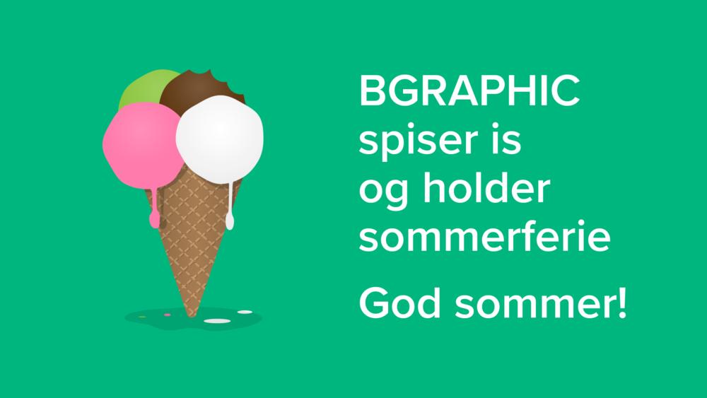 BGRAPHIC ønsker alle en dejlig sommer